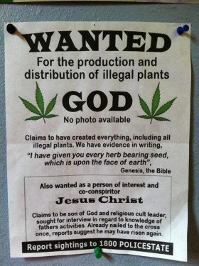 Wanted For The Production And Distribution Of Illegal Plants… GOD