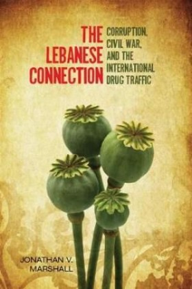 The Lebanese Connection - Jonathan V Marshall, Source: http://stopthedrugwar.org/chronicle/2012/sep/06/drug_war_chronicle_book_review_l