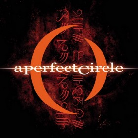 Great Music While High: A Perfect Circle